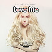Love Me - Chillout Collection von Various Artists