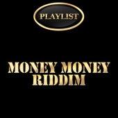 Money Money Riddim Playlist von Various Artists