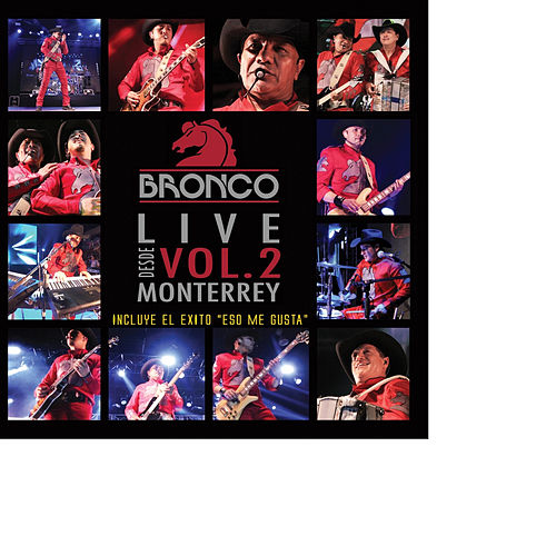 Live Desde Monterrey, Vol. 2 by Bronco