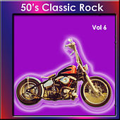 50's Classic Rock, Vol. 6 by Various Artists