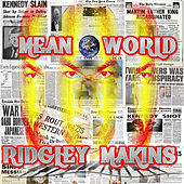 Mean World by Ridgley Makins