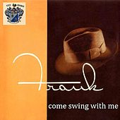 Come Swing With Me by Frank Sinatra