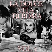 La Dolce Vita di Roma, Vol. 1 by Various Artists
