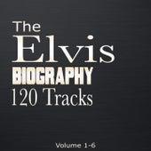 The Elvis Biography, Vol. 1-6 by Elvis Presley