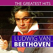 The Greatest Hits: Ludwig van Beethoven by Various Artists
