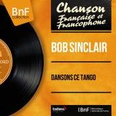 Dansons ce tango (Mono Version) von Bob Sinclar