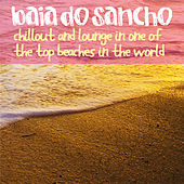Baia do Sancho (Chillout and Lounge in One of the Top Beaches in the World!) by Various Artists