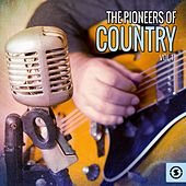 The Pioneers of Country, Vol. 1 by Various Artists