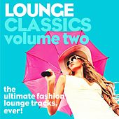 Lounge Classics, Vol. 2 (The Ultimate Fashion Lounge Tracks, Ever!) von Various Artists