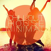 Chillout, House & Minimal - Bar & Lounge Hits 2015 by Various Artists