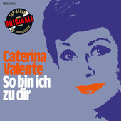 So bin ich zu dir (Originale) by Caterina Valente