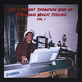 It's a Johnny Thompson Kind of Christmas Magic Feeling, Vol. I by Johnny