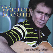 I'm On My Way by Warren Bloom