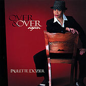 Over & Over Again by Paulette Dozier