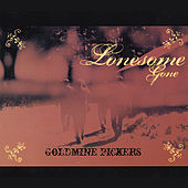 Lonesome Gone by Goldmine Pickers