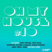 Oh My House, Vol. 10 by Various Artists