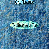 The Nearness of You by Cal Tjader
