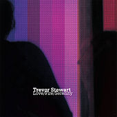 Love/Fire/Serenity de Trevor Stewart