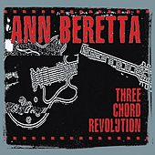 Three Chord Revolution by Ann Beretta