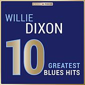 Masterpieces Presents Willie Dixon: 10 Greatest Blues Hits de Willie Dixon