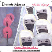 Instrumental Guitar Sketches Vol. #1:Shades of Grey von Dennis Massa