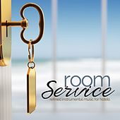 Room Service (Refined Instrumental Music for Hotels) by Various Artists
