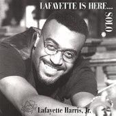 Lafayette Is Here...Solo de Lafayette Harris Jr.