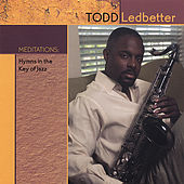 Meditations: Hymns in the Key of Jazz by Todd Ledbetter