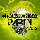 #housemusic Party, Vol. 2 - EP by Various Artists