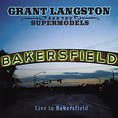 Live in Bakersfield by Grant Langston