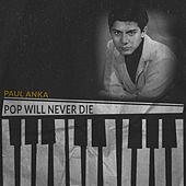 Pop Will Never Die de Paul Anka