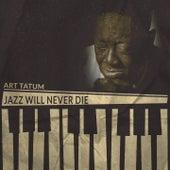 Jazz Will Never Die de Art Tatum