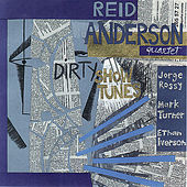 Dirty Show Tunes by Reid Anderson