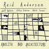 Abolish Bad Architecture by Reid Anderson