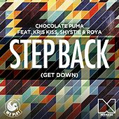 Step Back (Get Down) [feat. Kris Kiss, Shystie & Roya] von Chocolate Puma