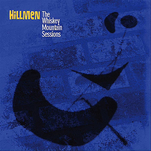 The Whiskey Mountain Sessions by The Hillmen
