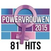 Powervrouwen 2015 van Various Artists