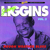 Rough Weather Blues, Vol. 2 fra Jimmy Liggins and His Drops Of Joy