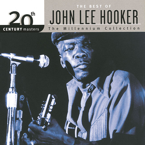20th Century Masters: The Millennium Collection... by John Lee Hooker