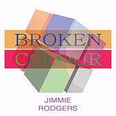 Broken Colour by Jimmie Rodgers