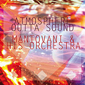 Atmosphere Outta Sound by Mantovani & His Orchestra