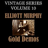 Vintage Series, Vol. 10 (Gold Demos) by Elliott Murphy