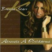 Atrevete A Olvidarme de Brenda K. Starr
