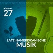 Lateinameriskanische Musik (Volume 27) by Various Artists