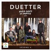 Hver gang vi møtes - Sesong 4 - Duetter by Hver gang vi møtes (sesong7)