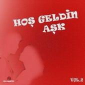 Hoş Geldin Aşk, Vol. 2 (Aşk Şarkıları) by Various Artists