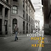 Movin' on Maybe by Roch Voisine