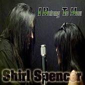 I Belong to You by Shirl Spencer
