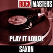 Rock Masters: Play It Loud! von Saxon
