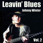 Leavin' Blues, Vol. 2 de Johnny Winter